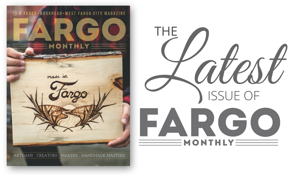 Made In Fargo Monthly