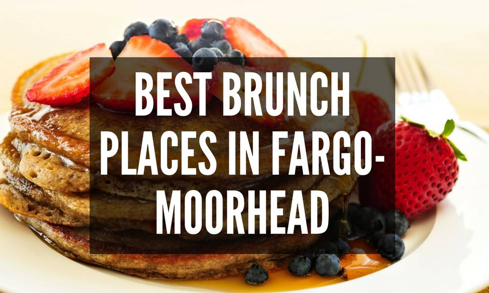 Super Best Places To Enjoy Brunch In Fargo Moorhead Fargo Monthly Download Free Architecture Designs Estepponolmadebymaigaardcom
